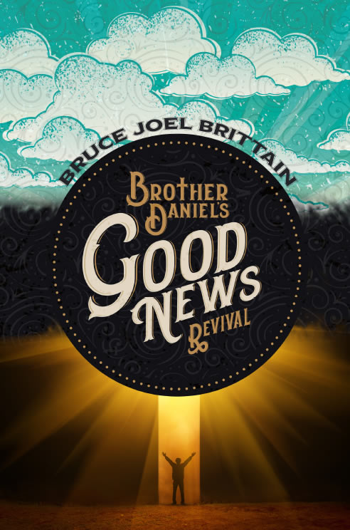 Brother Daniels Good News by Bruce Brittain